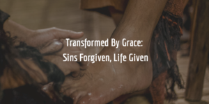 Transformed By Grace